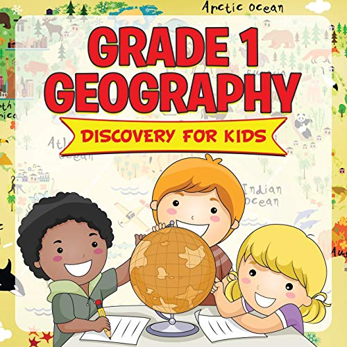 Grade 1 Geography: Discovery For Kids (Geography For Kids): Baby Professor