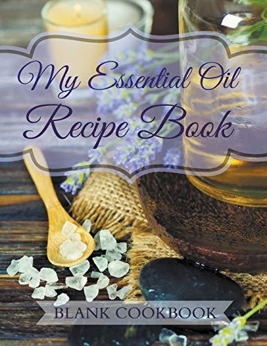 9781681857008: My Essential Oil Recipe Book: Blank Cookbook