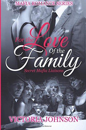 9781681857343: For The Love Of The Family: Secret Mafia Liaisons (Mafia Romance Series)