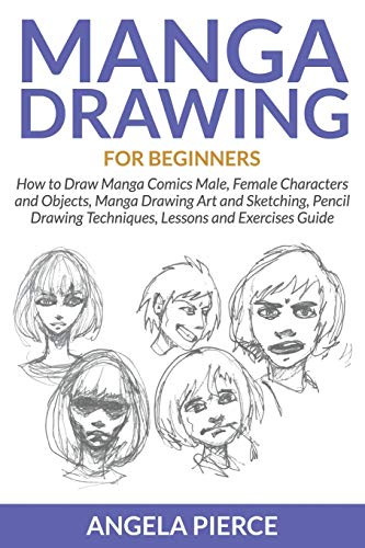 Manga Drawing For Beginners: How to Draw: Angela Pierce