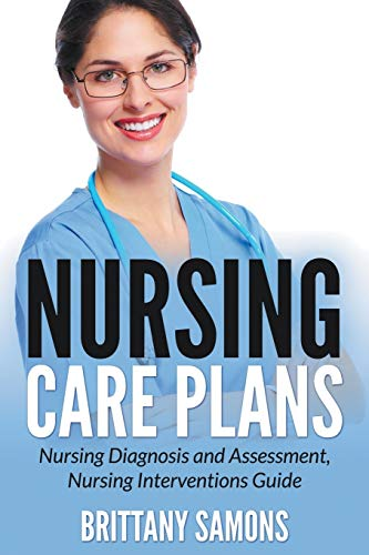 9781681859446: Nursing Care Plans: Nursing Diagnosis and Assessment, Nursing Interventions Guide