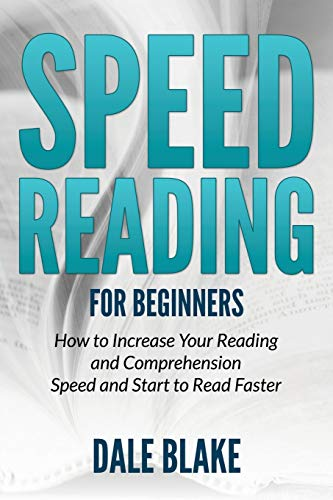9781681859712: Speed Reading For Beginners: How to Increase Your Reading and Comprehension Speed and Start to Read Faster