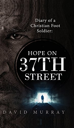 9781681871448: Diary of a Christian Foot Soldier: Hope on 37th Street