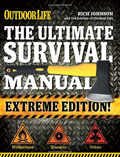 The Ultimate Survival Manual (Outdoor Life Extreme Edition): Rich Johnson
