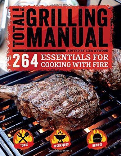 The Total Grilling Manual: Lisa Atwood