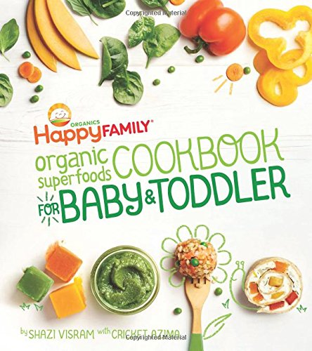 9781681880495: Happy Family Organic Superfoods Cookbook for Baby and Toddler