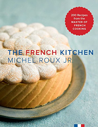9781681880600: The French Kitchen: 200 Recipes from the Master of French Cooking