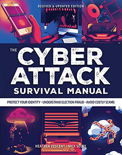 9781681886541: Cyber Attack Survival Manual: From Identity Theft to The Digital Apocalypse: and Everything in Between | 2020 Paperback | Identify Theft | Bitcoin | ... Online Security | Fake News (Survival Series)