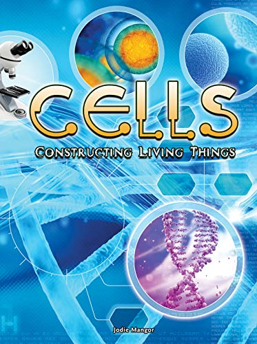 Cells: Constructing Living Things (Let's Explore Science): Jodie Mangor
