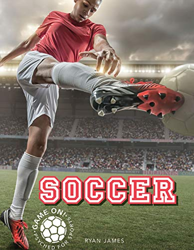 9781681918549: Soccer (Game On! Psyched for Sports)