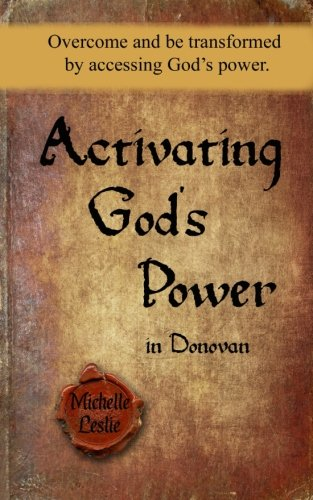 9781681939452: Activating God's Power in Donovan (Masculine Version): Overcome and be transformed by accessing God's power.