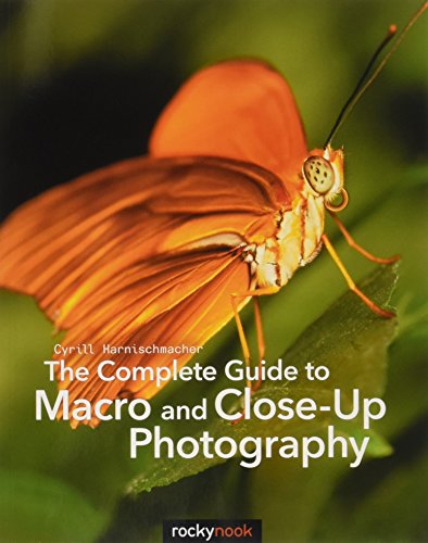 9781681980522: The Complete Guide to Macro and Close-Up Photography