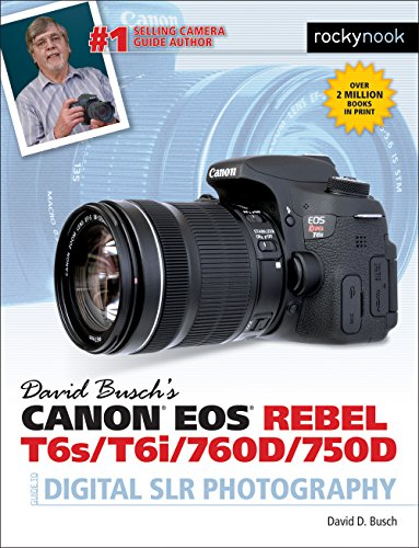David Buschas Canon EOS Rebel T6s/T6i/760d/750d Guide to Digital Slr Photography (...