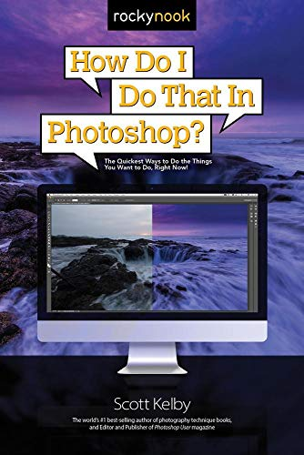 9781681980799: How Do I Do That in Photoshop?: The Quickest Ways to Do the Things You Want to Do, Right Now!