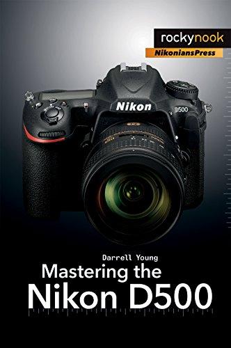 9781681981222: Mastering the Nikon D500