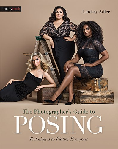 9781681981949: The Photographer's Guide to Posing: Techniques to Flatter Everyone