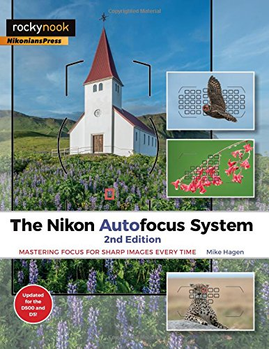 9781681982786: The Nikon Autofocus System: Mastering Focus for Sharp Images Every Time