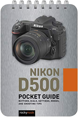 9781681985053: Nikon D500: Pocket Guide: Buttons, Dials, Settings, Modes, and Shooting Tips