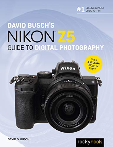 9781681987118: David Busch's Nikon Z5 Guide to Digital Photography (The David Busch Camera Guide)