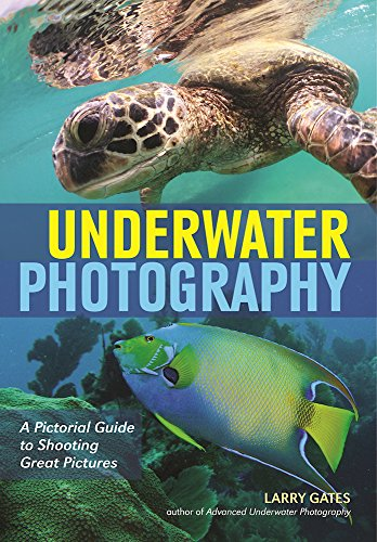 9781682031322: Underwater Photography: A Pictorial Guide to Shooting Great Pictures