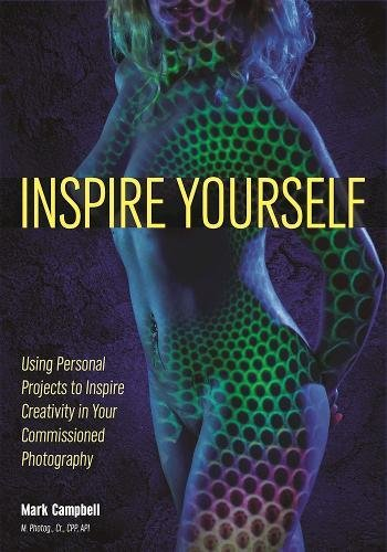 9781682031926: Inspire Yourself: Use Personal Projects to Spark Creativity in Your Photography