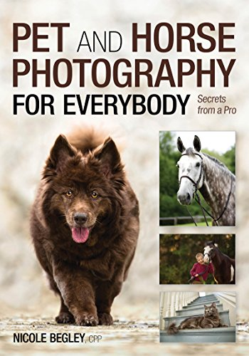 9781682032244: Pet and Horse Photography for Everybody: Secrets From a Pro
