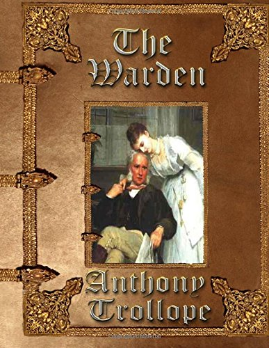 The Warden: Trollope, Anthony