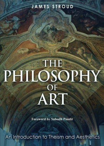 9781682070635: The Philosophy of Art: An Introduction to Theism and Aesthetics