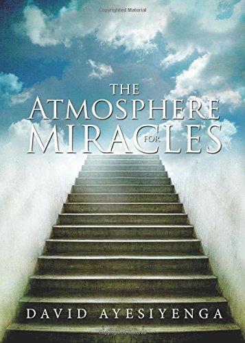 The Atmosphere for Miracles: David Ayesiyenga