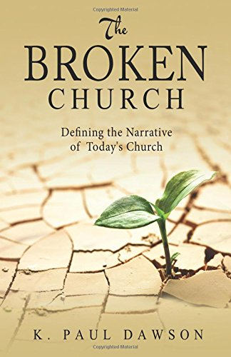 9781682079102: The Broken Church: Defining the Narrative of Today's Church