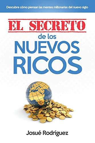 9781682120774: El Secreto de los Nuevos Ricos: Descubre Cómo Piensan Las Mentes Millonarias Del Nuevo Siglo