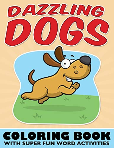 9781682121115: Dazzling Dogs Coloring Book: With Super Fun Word Activities
