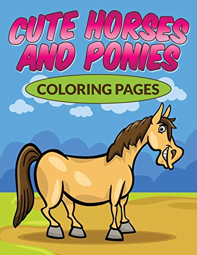 9781682121382: Cute Horses & Ponies Coloring Pages