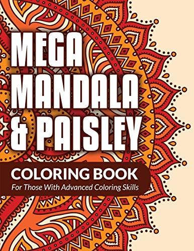 9781682121429: Mega Mandala & Paisley Coloring Book: For Those With Advanced Coloring Skills