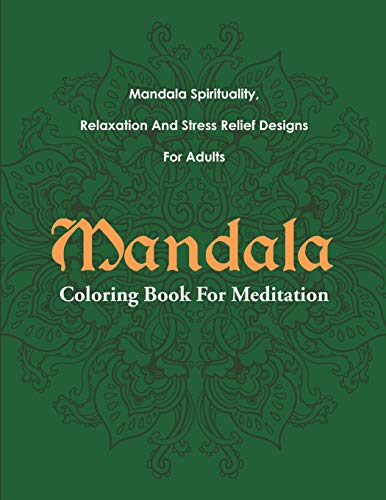 9781682122433: Mandala Coloring Book For Meditation: Mandala Spirituality, Relaxation And Stress Relief Designs For Adults