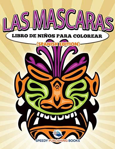 9781682124833: Las Mascaras Libro De Niños Para Colorear (Spanish Edition)
