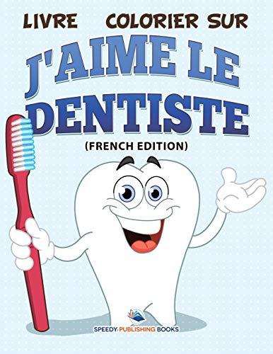 9781682125052: Livre � Colorier Sur J'Aime Le Dentiste