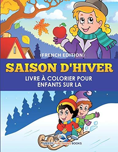9781682125519: Livre à Colorier Pour Enfants Sur La Saison D'Hiver (French Edition)