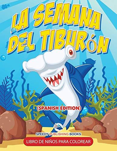 9781682125984: La Semana Del Tiburón Libro De Niños Para Colorear (Spanish Edition)