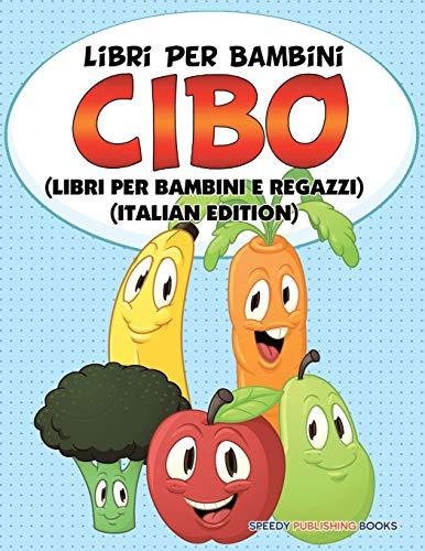 9781682126851: Libri Per Bambini Cibo (Libri Per Bambini e Ragazzi) (Italian Edition)