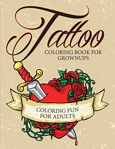 9781682127421: Tattoo Coloring Book For Grownups - Coloring Fun for Adults