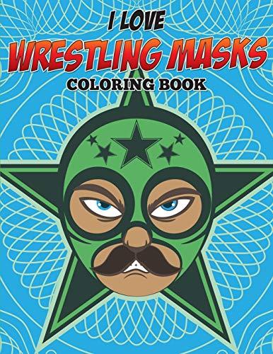 9781682127599: I Love Wrestling Masks Coloring Book