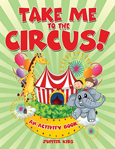 9781682128022: Take Me to the Circus! (An Activity Book)