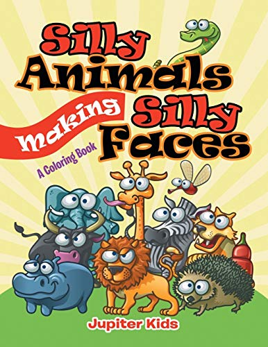 9781682128268: Silly Animals Making Silly Faces (A Coloring Book)