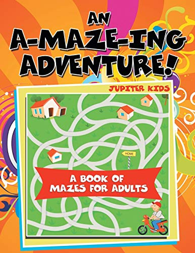 9781682128336: An A-Maze-ing Adventure! (A Book of Mazes for Adults)