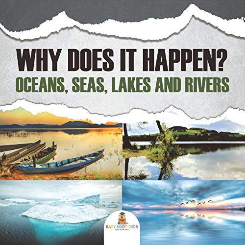 9781682128978: Why Does It Happen?: Oceans, Seas, Lakes and Rivers