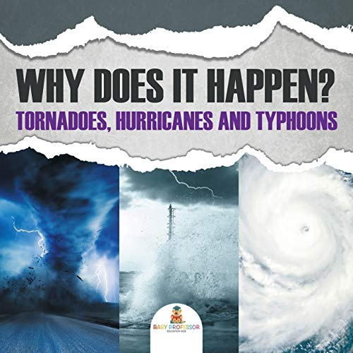 9781682128992: Why Does It Happen: Tornadoes, Hurricanes and Typhoons