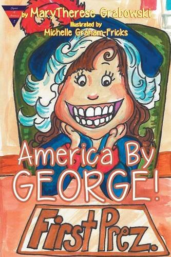 America By George!: Grabowski, MaryTherese