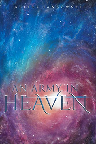 9781682131824: An Army in Heaven