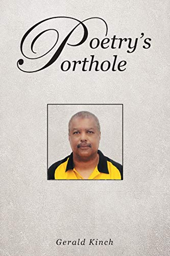 Poetry's Porthole: Gerald L Kinch